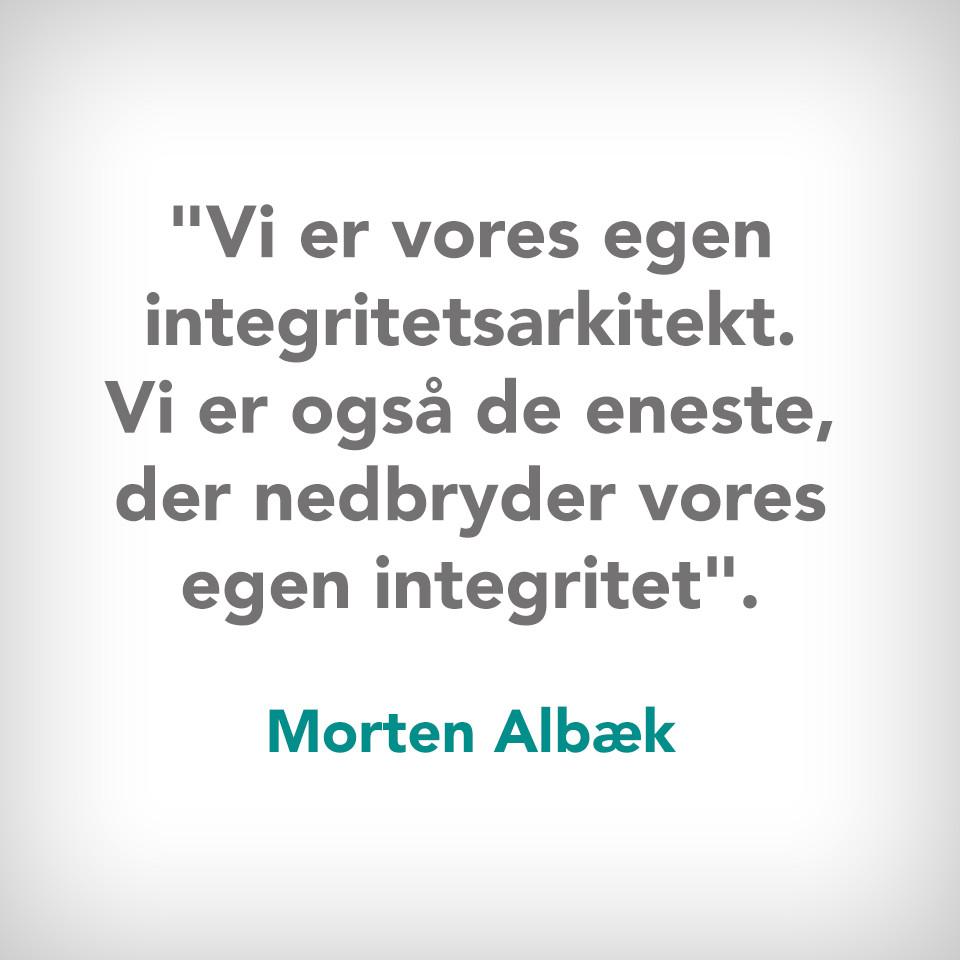 værdier integritet Morten Albæk