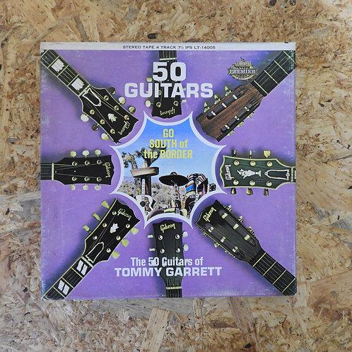 <再生確認済み>「 50 GUITARS GO SOUTH OF THE BORDER / TOMMY GARRETT 」 オープンリール 7号 ミュージック