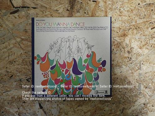 DO YOU WANNA DANCE - THE WORLD FAMOUS GLENN MILLER ORCHESTRA / BUDDY De FRANCO