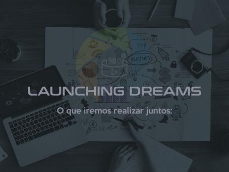 LAUNCHING DREAMS