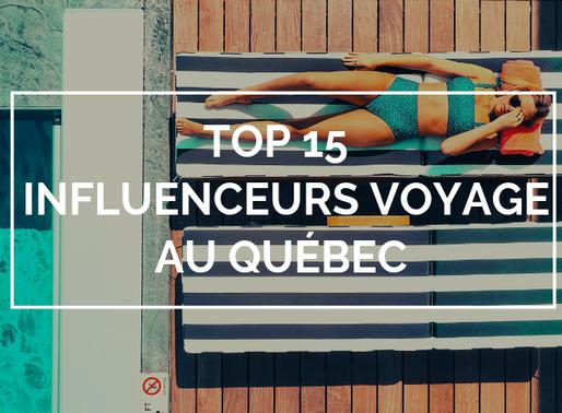 Le Top 15 Influenceurs Voyage Québécois à suivre absolument 🌎
