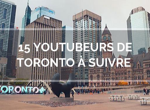 Toronto : 15 Youtubeurs à suivre absolument