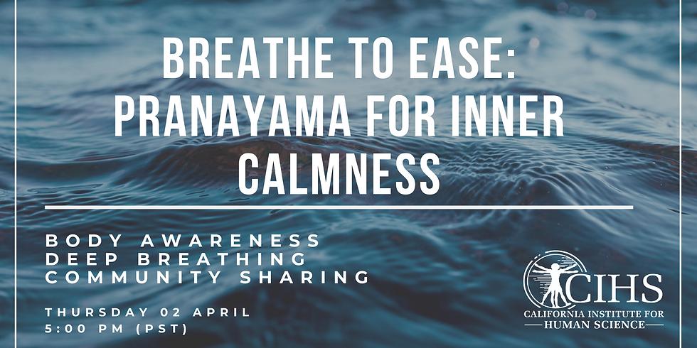 Breathe to Ease: Pranayama Breathwork for Inner Calmness