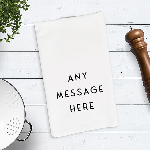 Any Message Tea Towel