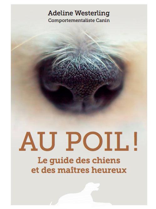 Livre: Au Poil! Le guide des chiens et des maîtres heureux