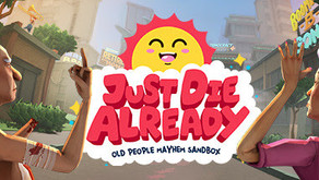 Hold Onto Your Hairpiece: Old People Mayhem Sandbox 'Just Die Already' Is Available Now