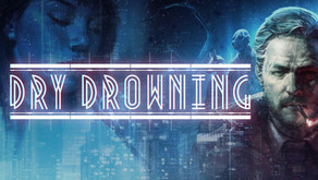 Investigative Thriller Dry Drowning Launches for Nintendo Switch Across Europe
