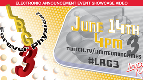 Limited Run Announcing Over 25 Physical Games at #LRG3 2021: June 14th at 4 PM ET