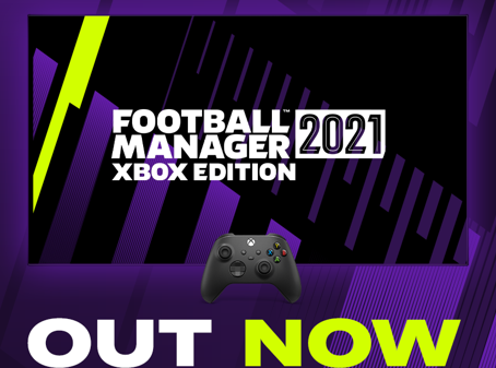 FOOTBALL MANAGER 2021 Xbox Edition - OUT NOW