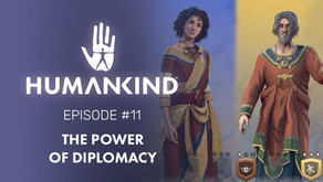 Humankind Feature Focus #11 - The Power of Diplomacy