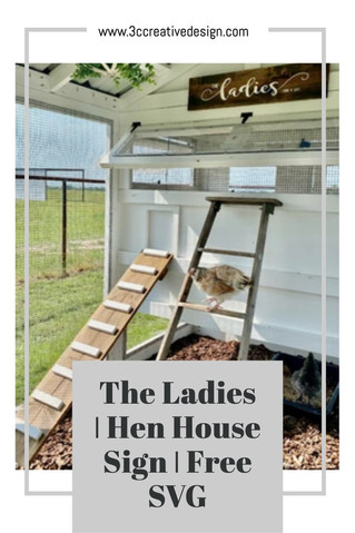 The Ladies   Hen House Sign   Free SVG