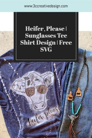 Heifer, Please   Tee Shirt Design   Free SVG