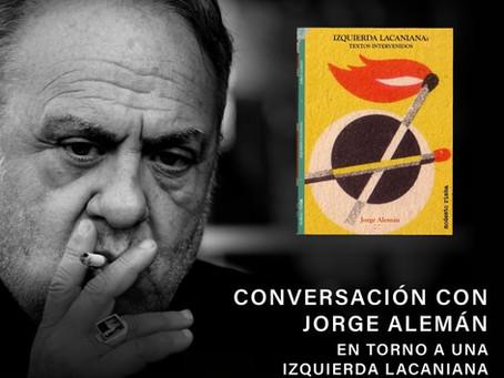 """PRESENTACIÓN DEL LIBRO """"IZQUIERDA LACANIANA: TEXTOS INTERVENIDOS"""" de Jorge Alemán"""