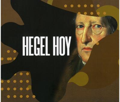 """PRESENTACIÓN DEL LIBRO """"HEGEL HOY"""""""