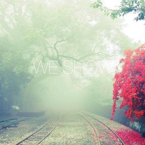 WE SHOW
