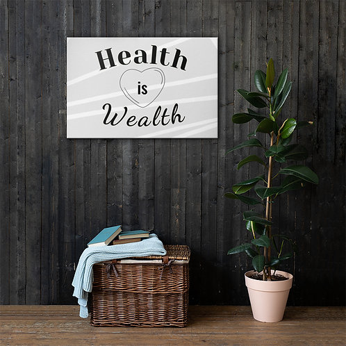 """Health is Wealth"" Canvas"