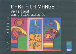 """""""L'Art à la marge"""" ERAGNY SUR OISE"""