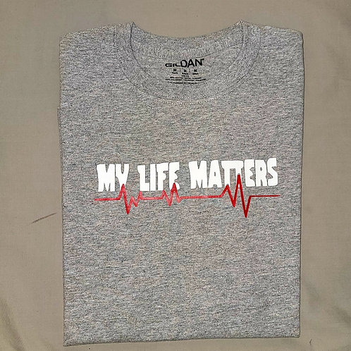 Adult ''My Life Matters'' T-shirts