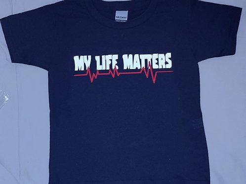 Youth''My Life Matters'' T-shirts