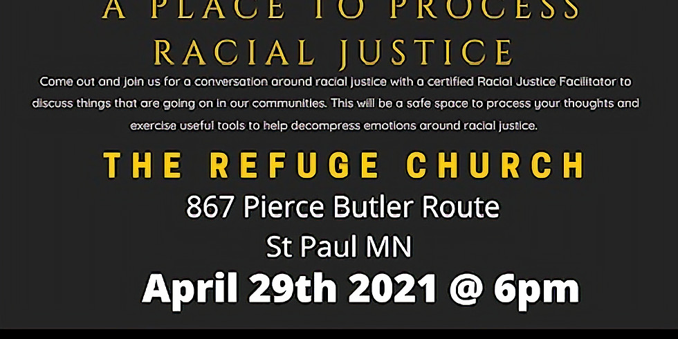 A PLACE TO PROCESS RACIAL JUSTICE
