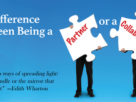The Difference Between Being a Partner or a Collaborator