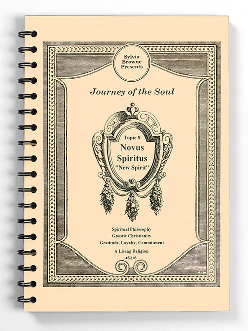 "Journey of the Soul: Topic 8 - Novus Spiritus ""New Spirit"""