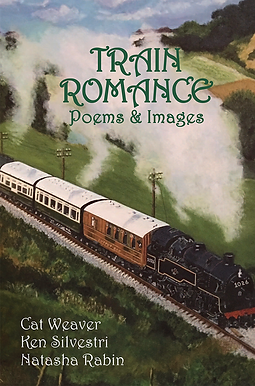Train Romance: Poems and Images by Cat Weaver, Ken Silvestri, Natasha Rubin