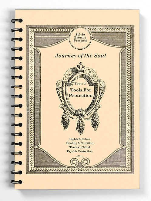Journey of the Soul: Topic 3 -Tools for Protection