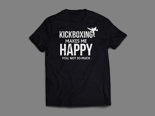 Kickboxing makes me happy Tee