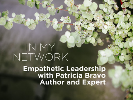 Empathetic Leadership with Patricia Bravo, Author and Expert