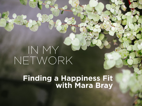 "Helping Organizations and Individuals Find a ""Happiness Fit"" with Mara Bray"