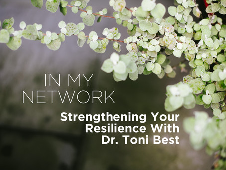 Strengthening Your Resilience with Dr. Toni Best