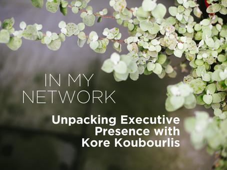 Unpacking Executive Presence With Kore Koubourlis