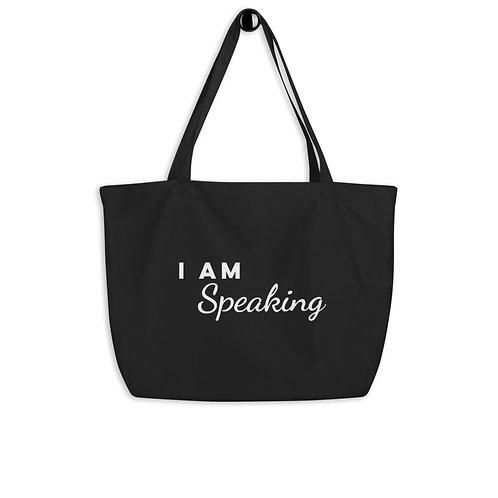 I Am Speaking Large Organic Tote Bag