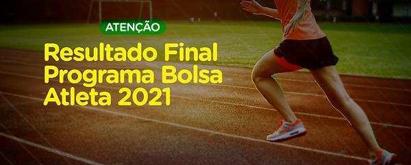 Atenção-Resultado-Final-Programa-Bolsa-Atleta-2021banner.png