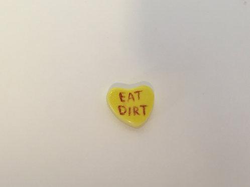 EAT DIRT Pin