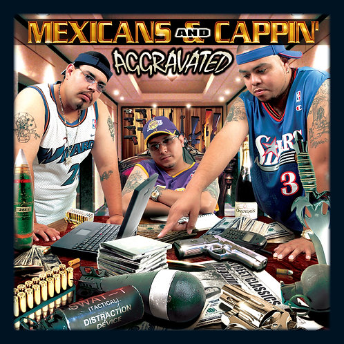 Mexicans and Cappin', Aggravated, Album Cover