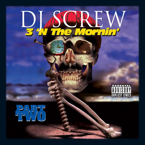 DJ Screw, 3'N The Mornin' Part Two,  Album Cover