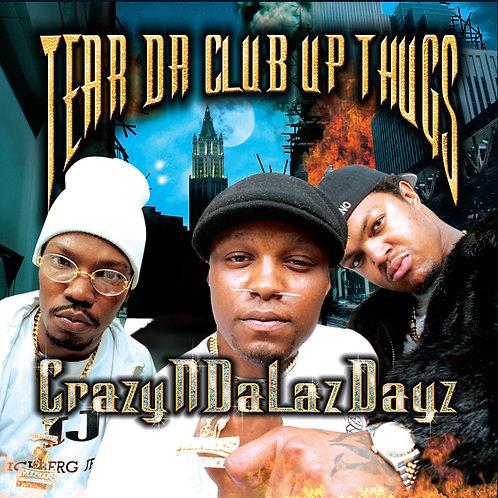 Tear Da Club Up Thugs, Crazy N Da Laz Dayz, Album Cover