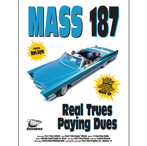 "MASS 187, Real Trues Paying Dues, 18"" x 24"" Poster"