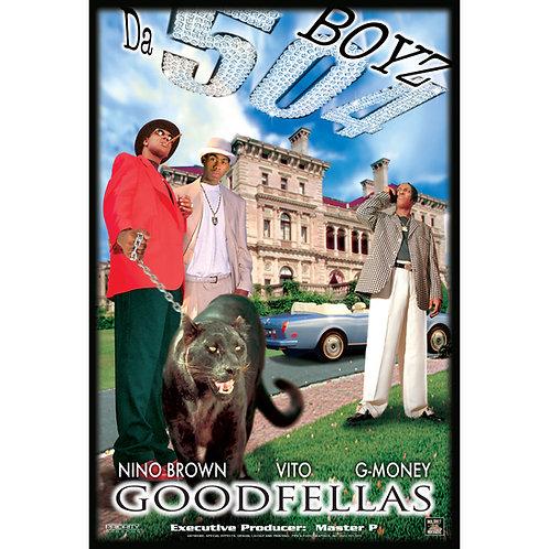 Da 504 Boyz, Goodfellas, Poster