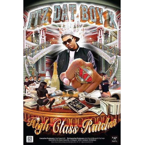 """Itz Dat Boy X, High Class Ratchet, 24"""" x 36"""" Poster"""