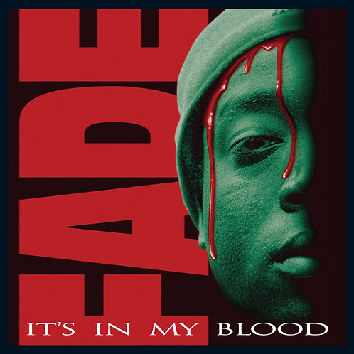 Fade, It's In My Blood, Album Cover