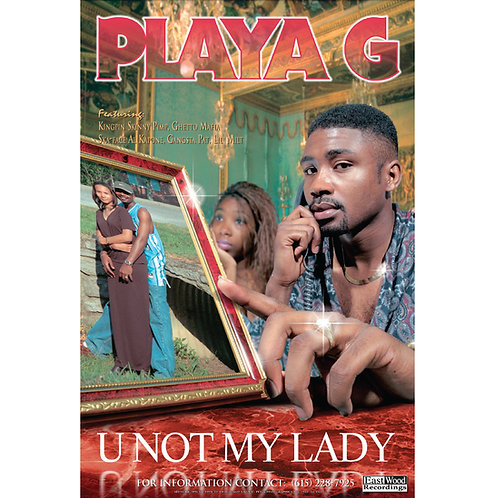 "Playa G, U Not My Lady, 24"" x 36"" Poster"