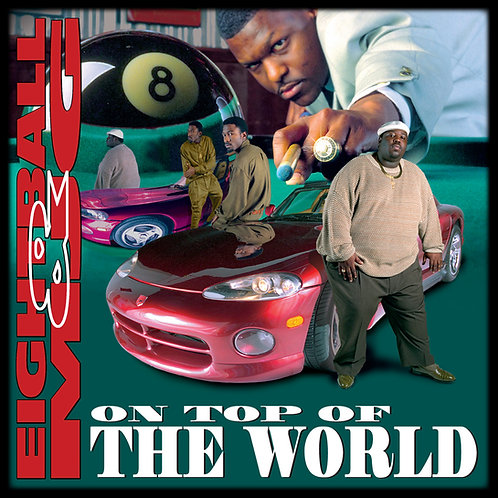 Eightball and MJG, On Top of the World, Album Cover