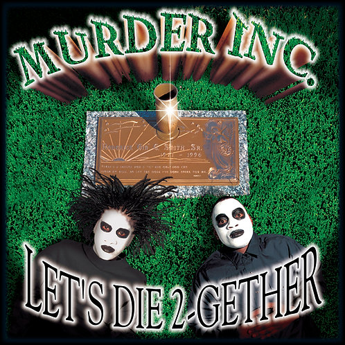 Murder Inc., Let's Die 2-gether, Album Cover