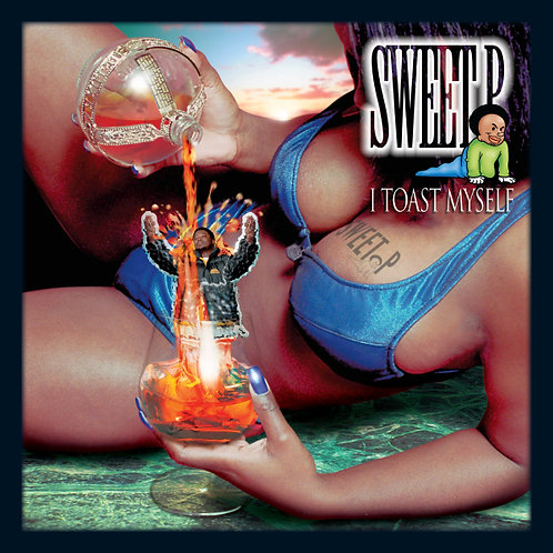 Sweet P, I Toast Myself, Album Cover