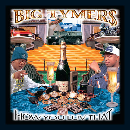 Big Tymers, How You Luv That, Album Cover