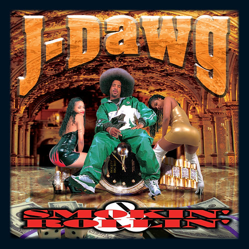 J-Dawg, Smokin' & Rollin', Album Cover