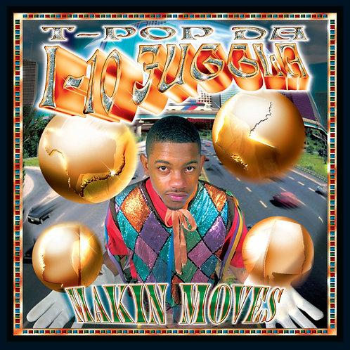 T-Pop Da I-10 Juggla, Makin Moves, Album Cover